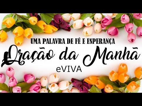ORAÇÃO DA MANHÃ 04 DE JULHO 2020 eVIVA MENSAGEM DO DIA PARA REFLEXÃO SALMO 88 BOM DIA!