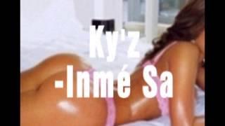 Ky'z - Inmé Sa (S&M Recordz) Bouyon