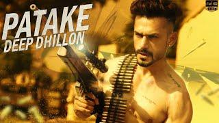 Patake ( Full HD Video )   New Punjabi Songs 2017   Deep Dhillon   Latest Punjabi Songs 2017