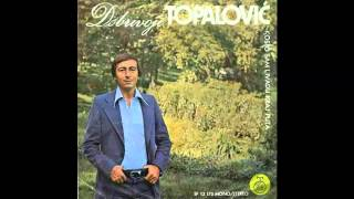 Dobrivoje Topalovic - Oj livado rosna travo - (Audio 1976) HD