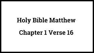 Holy Bible Matthew 1:16