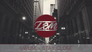 SwuM. - Stay close