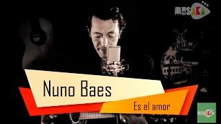 Nuno Baes - Es el amor