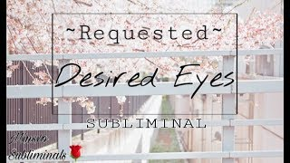 Desired Eyes [Request] Forced Subliminal~
