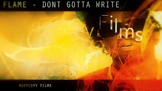 Flame - Dont gotta write (Rae sremmurd  no type remake) (Official Video) Ruffcopy Films