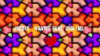 Pocoyo - Wanted (feat. John Emil)
