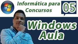Informática para Concursos - Windows 7 Aula 5