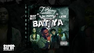 T-Slang ft. WNC Whop Bezzy x Big Poppa - Bat Ya (AUDIO)