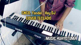 CNCO Yandel Hey DJ  Cover musical Teclado / Piano