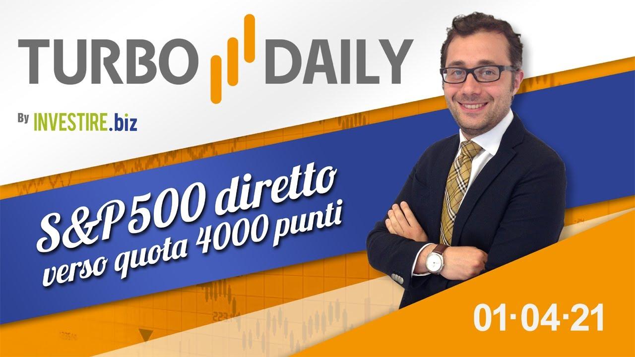 Turbo Daily 01.04.2021 - S&P 500 diretto verso quota 4000 punti
