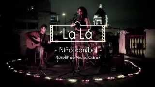 LA LÁ / NIÑO CANÍBAL (cover de VIRULO, Cuba): Tocadas Sesión #3