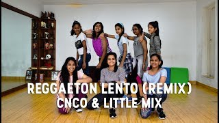 CNCO & Little Mix - Reggaeton Lento (Remix) | @DanceInspire Choreography | 2017