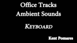 Office - Ambient Sounds - Keyboard