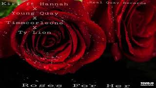 Kiri Ft Hannah x Young Quay x Timmcorleone x Ty Lion - Roses For Her ( NEW FLOW MUSIK )