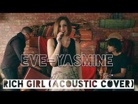 gwen-stefani-rich-girl-ft-eve-acoustic-cover-by-eve-yasmine-eveyasmine