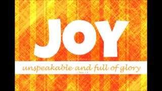 Joy Unspeakable - Original Verson