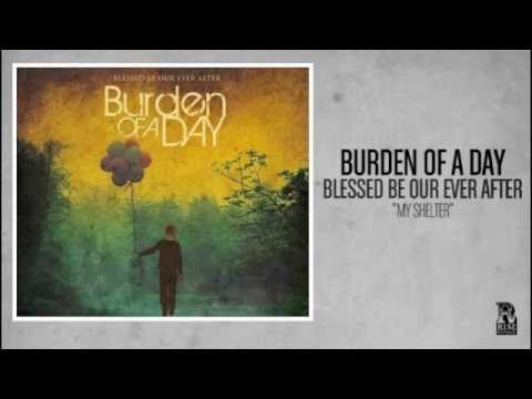 My Shelter de Burden Of A Day Letra y Video