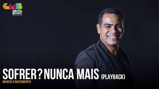 Marcelo Nascimento - Sofrer? Nunca Mais (Playback)