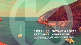 Promo - STEFAN GRUENWALD & LOKEE feat. PEARL ANDERSSON - Wicked Game (Miqro & Milkwish Deep Remix)