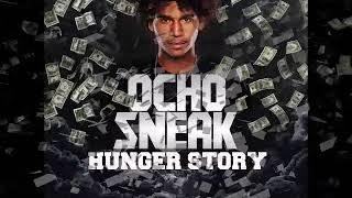 Ocho Sneak- Ain't Playing [HUNGER STORY EP]