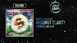 Arsonist Clarity (Firebeatz Mashup) (UMF 2015)