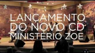 Ministério Zoe - Promo Lançamento Do Novo Cd