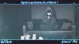 Nightcore French AMV~ Si T'Etais là (+Paroles)