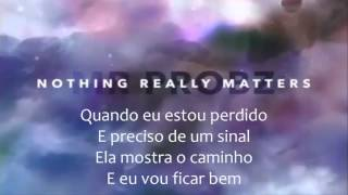 Mr. Probz Nothing Really Matters Tradução (Nada Realmente Importa)