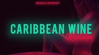 Dancehall Instrumental Beat 2017 - Caribbean Wine Riddim (Prod by OGE BEATS x TBT)