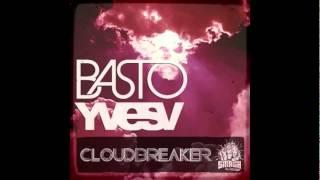 cloudbreaker - basto ft. yves v