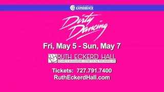 Dirty Dancing - The Classic Story On Stage at Ruth Eckerd Hall