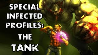 *L4D2* SPECIAL INFECTED PROFILES: -THE TANK-
