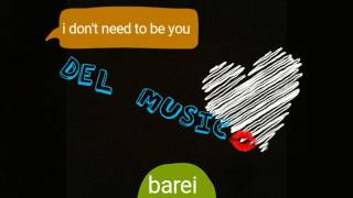 "I DON'T NEED TO BE YOU. ""Barei"""