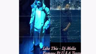 Dj Mella Famous Ft U.$.A Tezzy - Like This (Snippet)