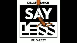 Dillon Francis - Say Less (Feat.G - Eazy) (Ryan Mute Remix)