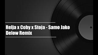 Relja x Coby x Stoja - Samo Jako (DELOW REMIX)