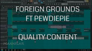 Drop Chords! Foreign Grounds - quality content (ft.pewdiepie) Free FLP #FutureBass