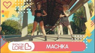 Machika - J. Balvin, Jeon e Anitta - Lore Improta feat. Tiago Montalti | Coreografia