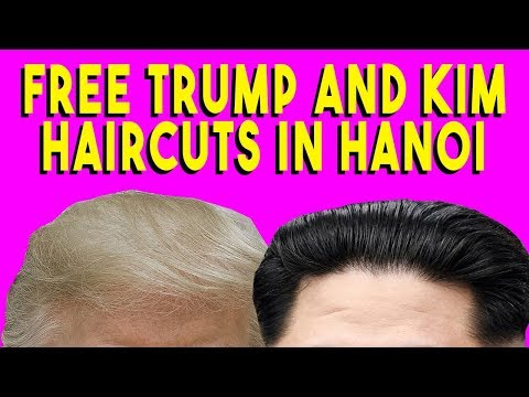 I got a Donald Trump Haircut in Hanoi (for World Peace!)