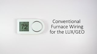 Conventional Furnace Wiring for the LUX/GEO