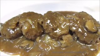 Hamburger Steaks with Mushroom & Onion Gravy - How To Make Hamburger Steaks