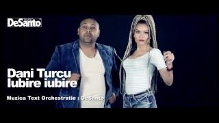 Dani Turcu - Iubire Iubire ( Video 2015 )