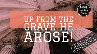 Up From The Grave He Arose! CEBUANO WITH LYRICS