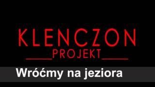 Wróćmy na jeziora - Klenczon Projekt