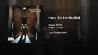 Heard 'Em Say (Explicit)
