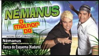 17 - Némanus - Dança do Esquema (Kuduro)