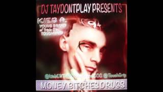 KIEB ft. Young Breed (triple C's), Touch Grip-MONEY BITCHES DRUGS (MMG/DEFJAM)
