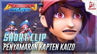 BoBoiBoy Galaxy Clip - Penyamaran Kapten Kaizo ☀