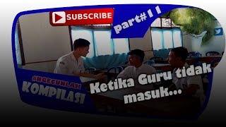 Ketika Guru Tidak Masuk || Kompilasi Video PART#11 || Gigant Gaib