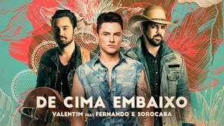 Valentim - De Cima Embaixo (Clipe Oficial) part. Fernando & Sorocaba